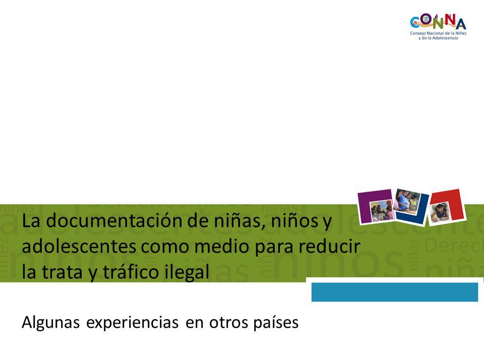 La documentación de niñas, niños y adolescentes como medio para reducir la trata y tráfico ilegal Algunas experiencias en otros países