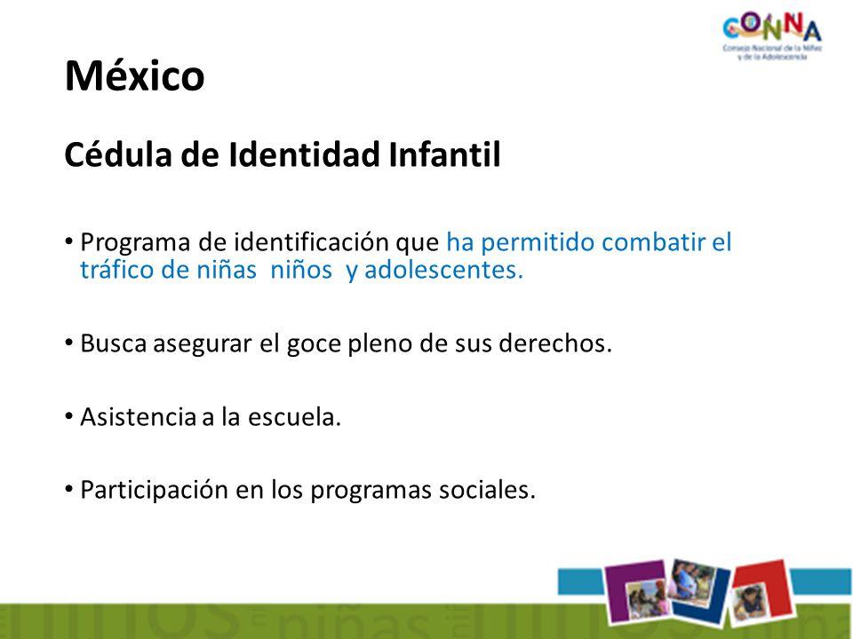 Cédula de Identidad Infantil Programa de identificación que ha permitido combatir el tráfico de niñas niños y adolescentes.
