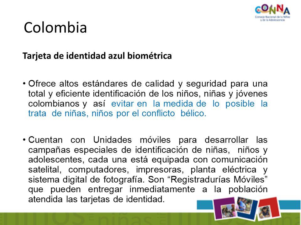 Tarjeta de identidad azul biométrica Ofrece altos estándares de calidad y seguridad para una total y eficiente identificación de los niños, niñas y jóvenes colombianos y así evitar en la medida de lo posible la trata de niñas, niños por el conflicto bélico.