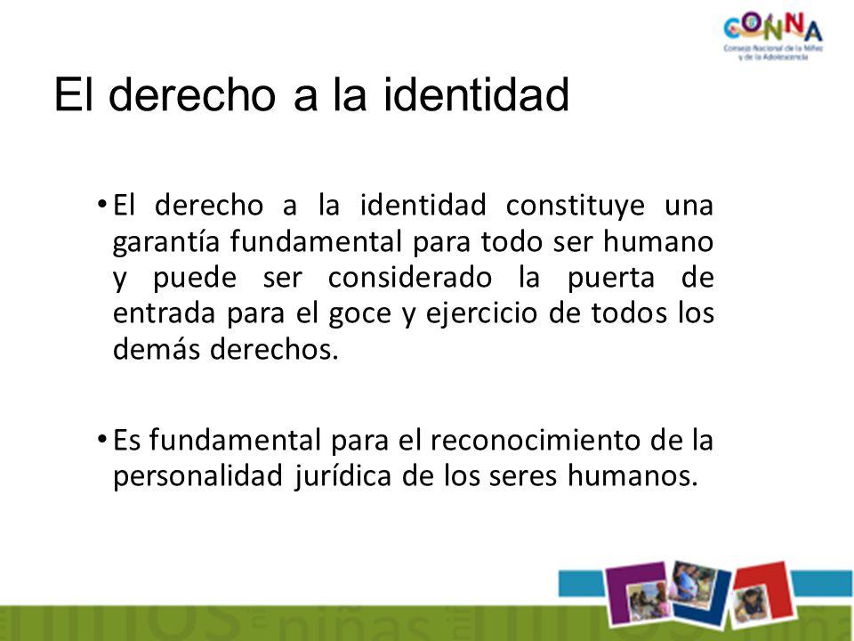El derecho a la identidad constituye una garantía fundamental para todo ser humano y puede ser considerado la puerta de entrada para el goce y ejercicio de todos los demás derechos.