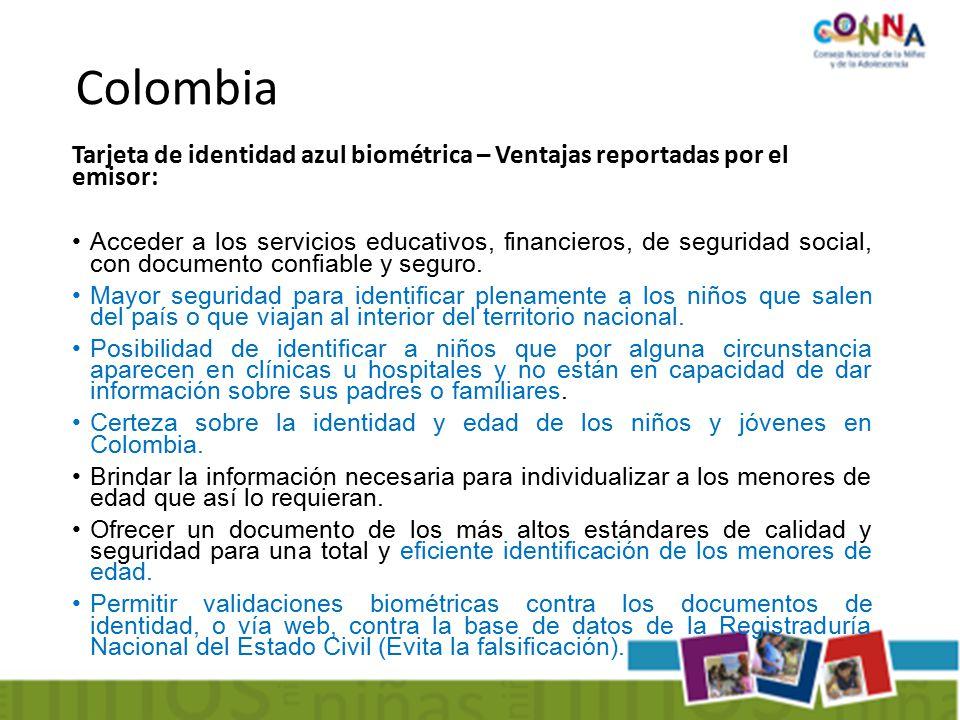 Tarjeta de identidad azul biométrica – Ventajas reportadas por el emisor: Acceder a los servicios educativos, financieros, de seguridad social, con documento confiable y seguro.