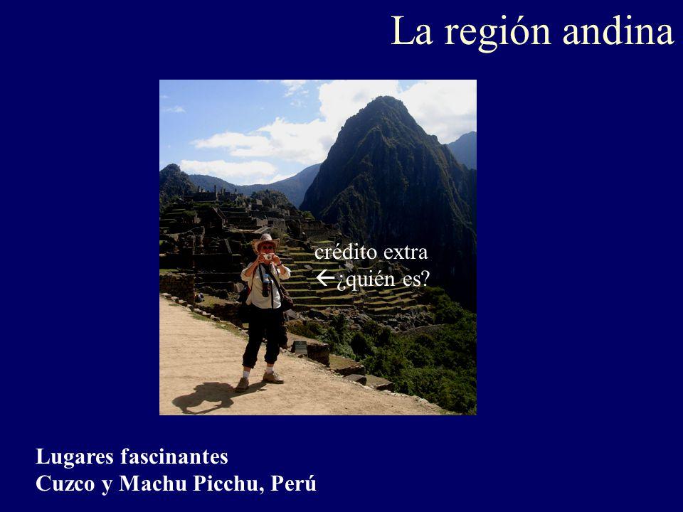 La región andina Lugares fascinantes Cuzco y Machu Picchu, Perú crédito extra  ¿quién es