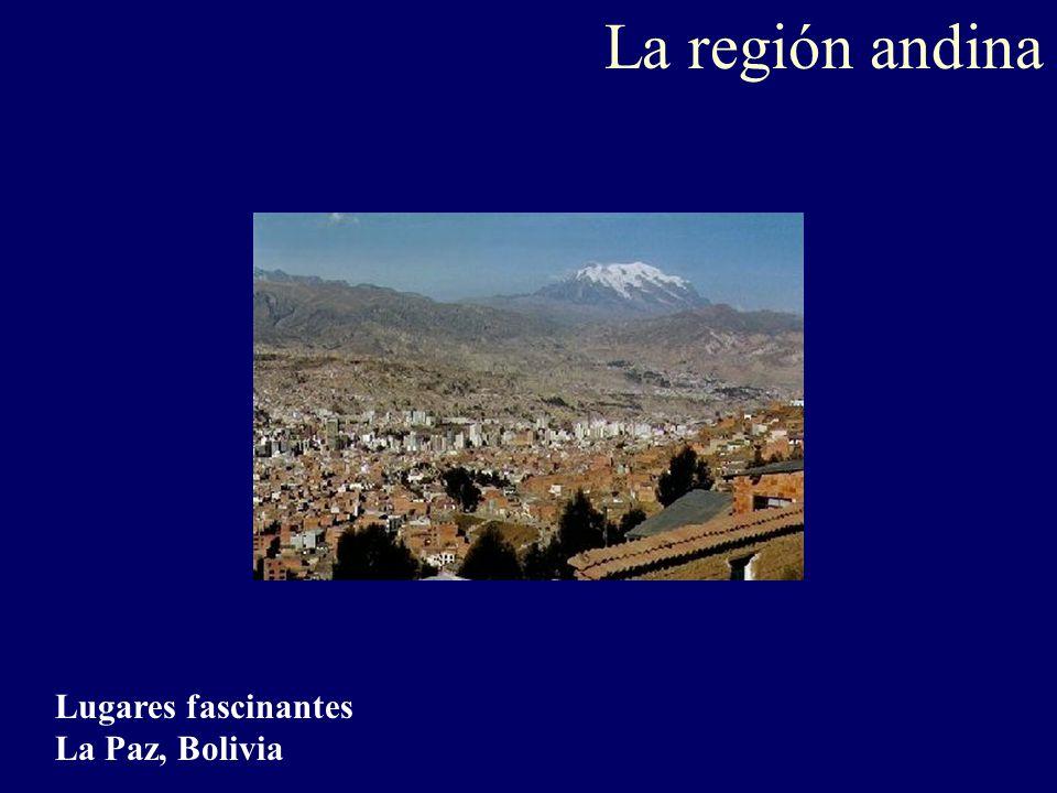 La región andina Lugares fascinantes La Paz, Bolivia