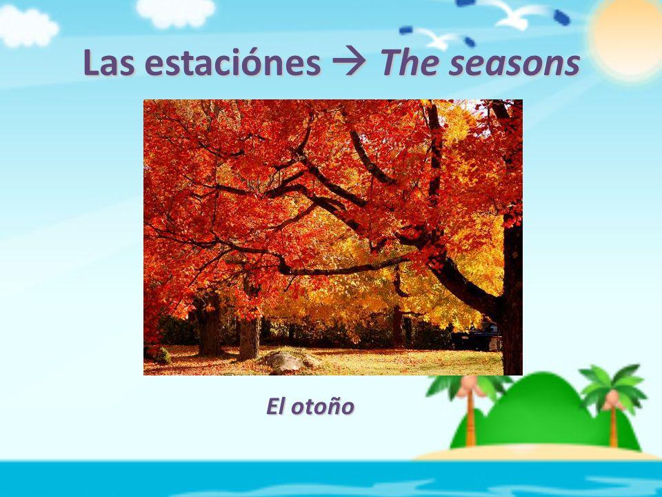 Las estaciónes  The seasons El otoño