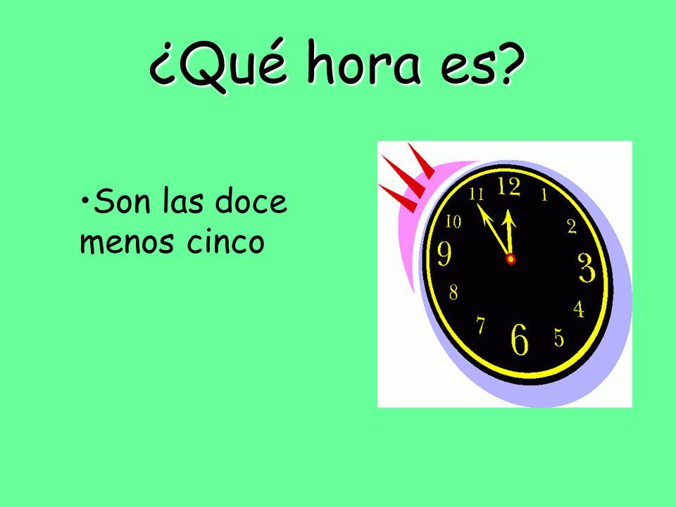 ¿Qué hora es Son las doce menos cinco