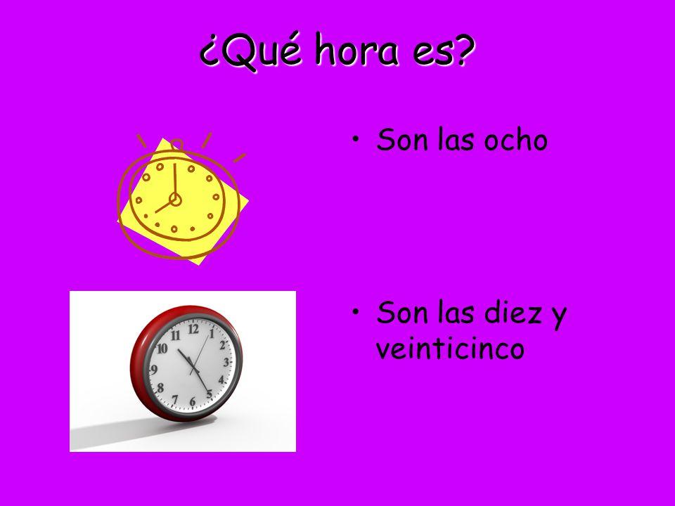 ¿Qué hora es Son las ocho Son las diez y veinticinco