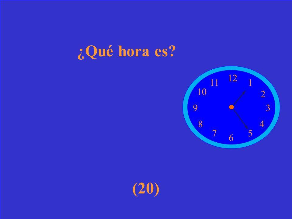 (10) 12 1 2 3 4 5 6 7 8 9 10 11 ¿Qué hora es