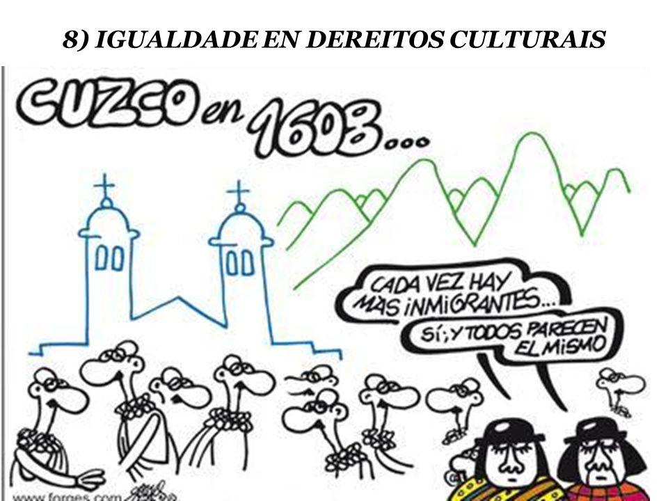 8) IGUALDADE EN DEREITOS CULTURAIS