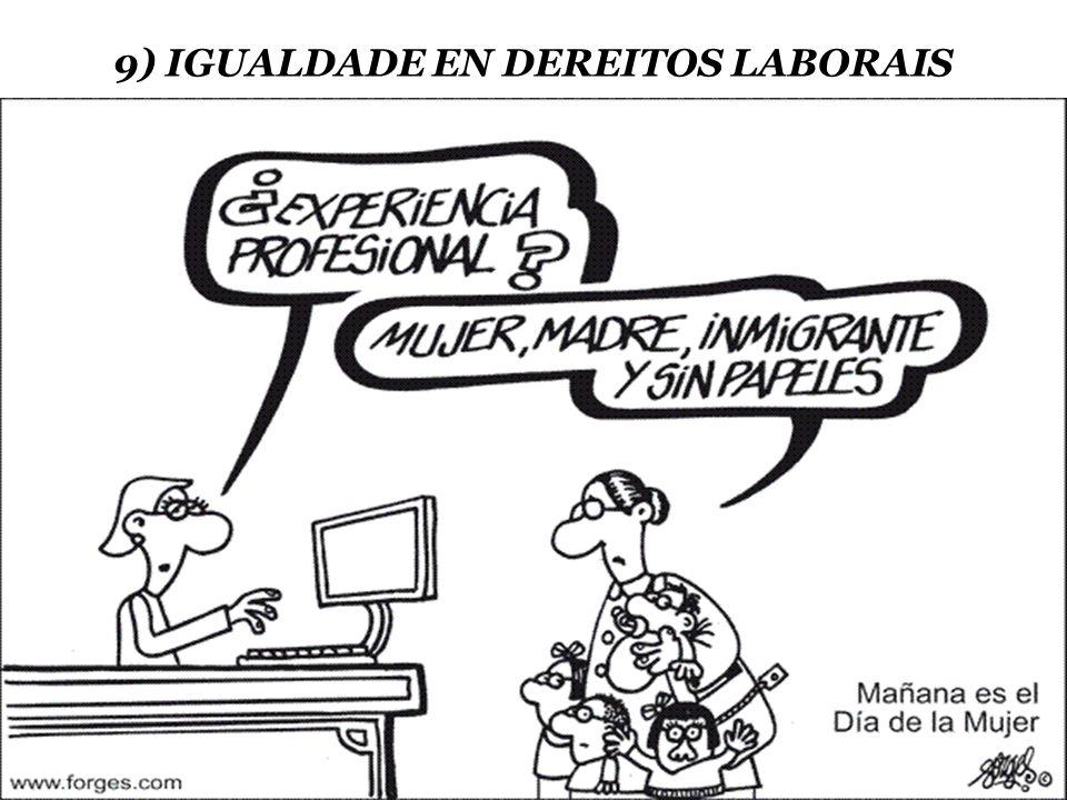 9) IGUALDADE EN DEREITOS LABORAIS