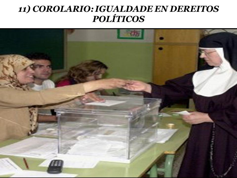 11) COROLARIO: IGUALDADE EN DEREITOS POLÍTICOS