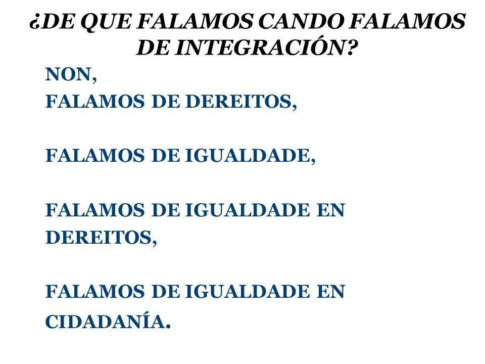 ¿DE QUE FALAMOS CANDO FALAMOS DE INTEGRACIÓN.