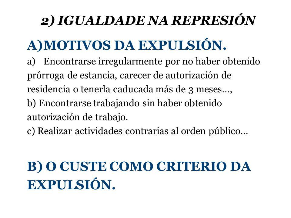 2) IGUALDADE NA REPRESIÓN A)MOTIVOS DA EXPULSIÓN.