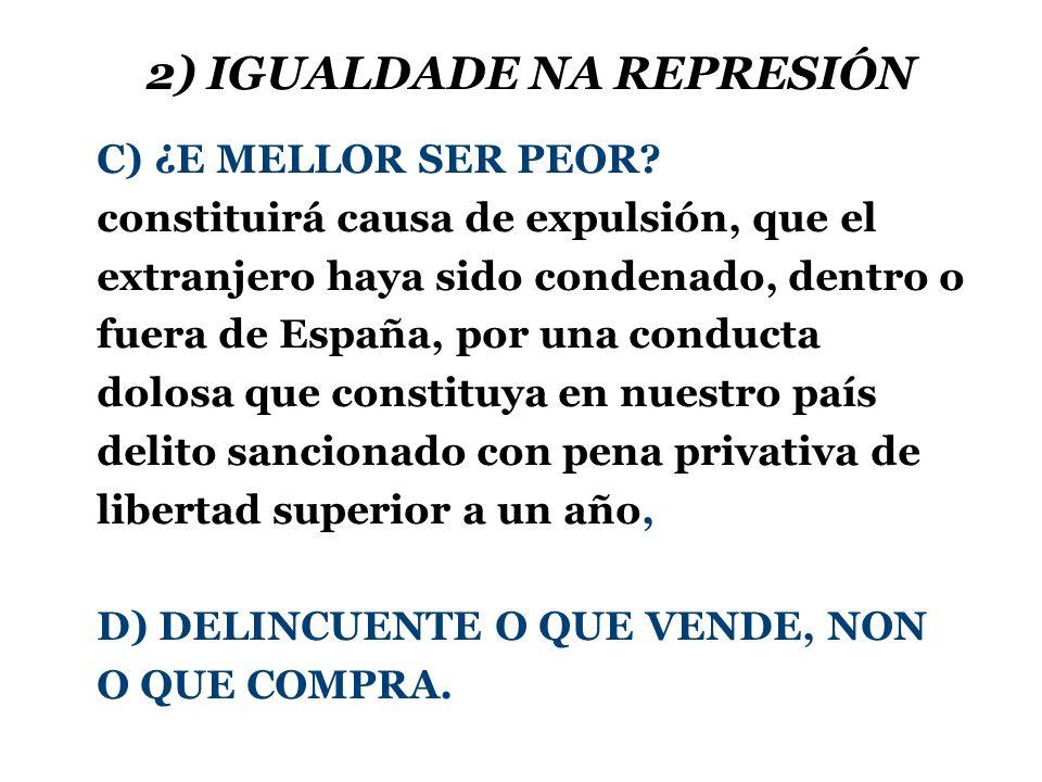 2) IGUALDADE NA REPRESIÓN C) ¿E MELLOR SER PEOR.