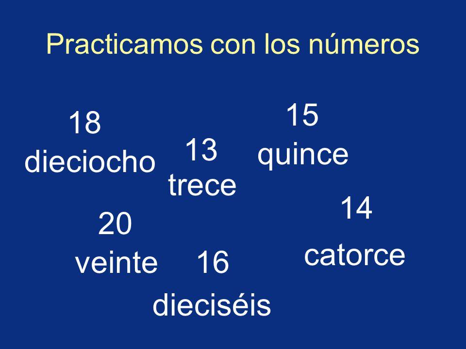 10 diez 20 veinte…21 veintiuno, 22 veintidós, etc.