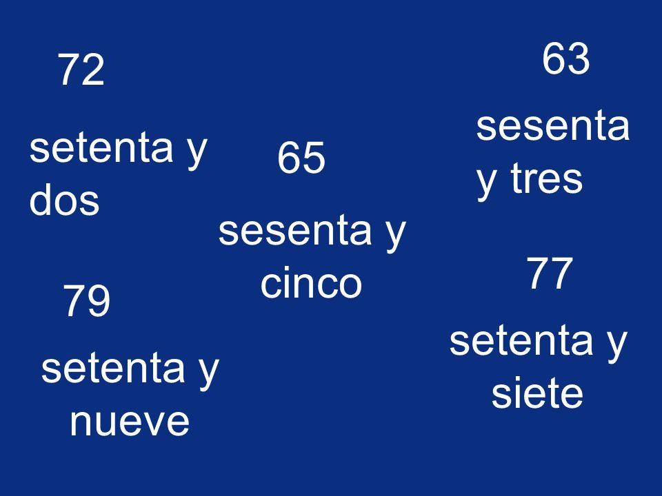 27 veintisiete 38 treinta y ocho 41 cuarenta y uno 49 cuarenta y nueve 32 treinta y dos 53 cincuenta y tres