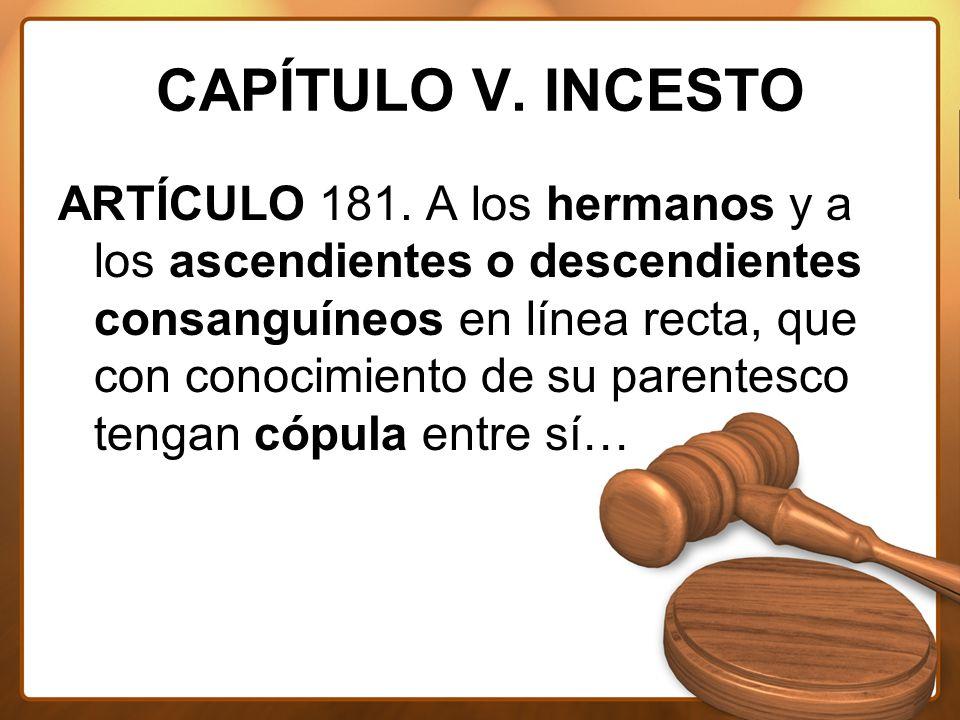 CAPÍTULO V. INCESTO ARTÍCULO 181.