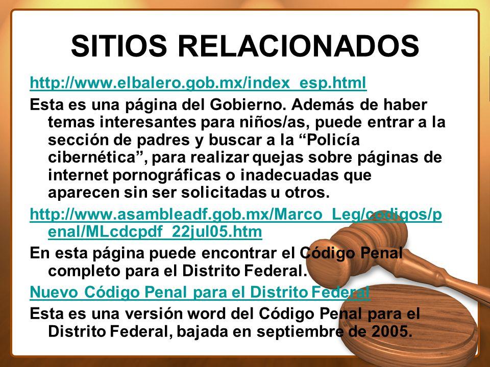 SITIOS RELACIONADOS http://www.elbalero.gob.mx/index_esp.html Esta es una página del Gobierno.