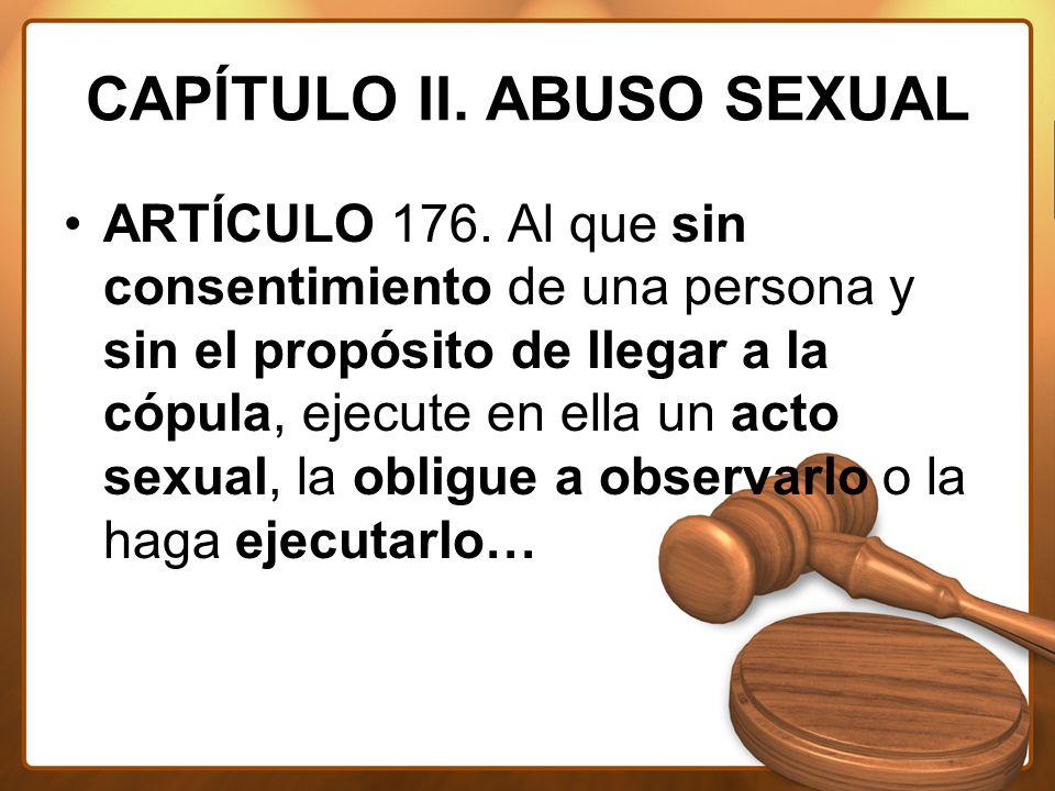 CAPÍTULO II. ABUSO SEXUAL ARTÍCULO 176.