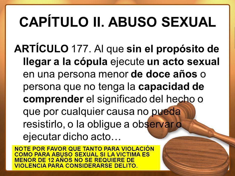 CAPÍTULO II. ABUSO SEXUAL ARTÍCULO 177.