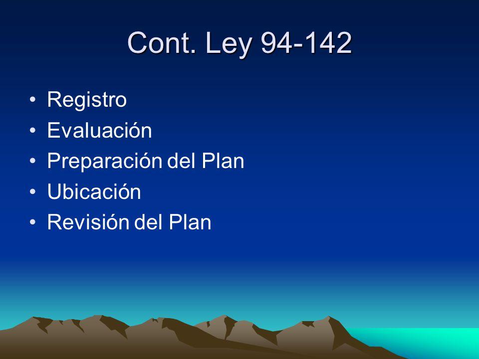 Cont. Ley 94-142 Registro Evaluación Preparación del Plan Ubicación Revisión del Plan
