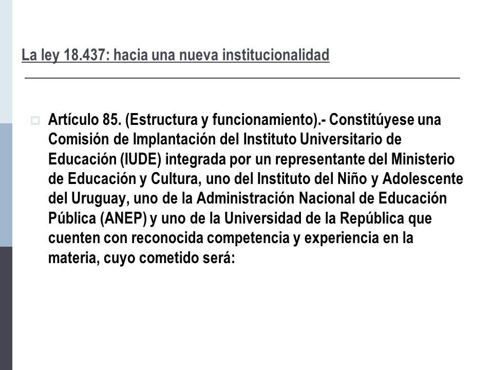 La ley 18.437: hacia una nueva institucionalidad  Artículo 85.