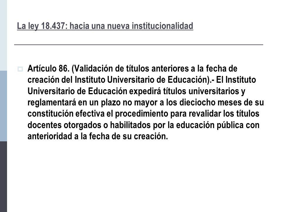 La ley 18.437: hacia una nueva institucionalidad  Artículo 86.