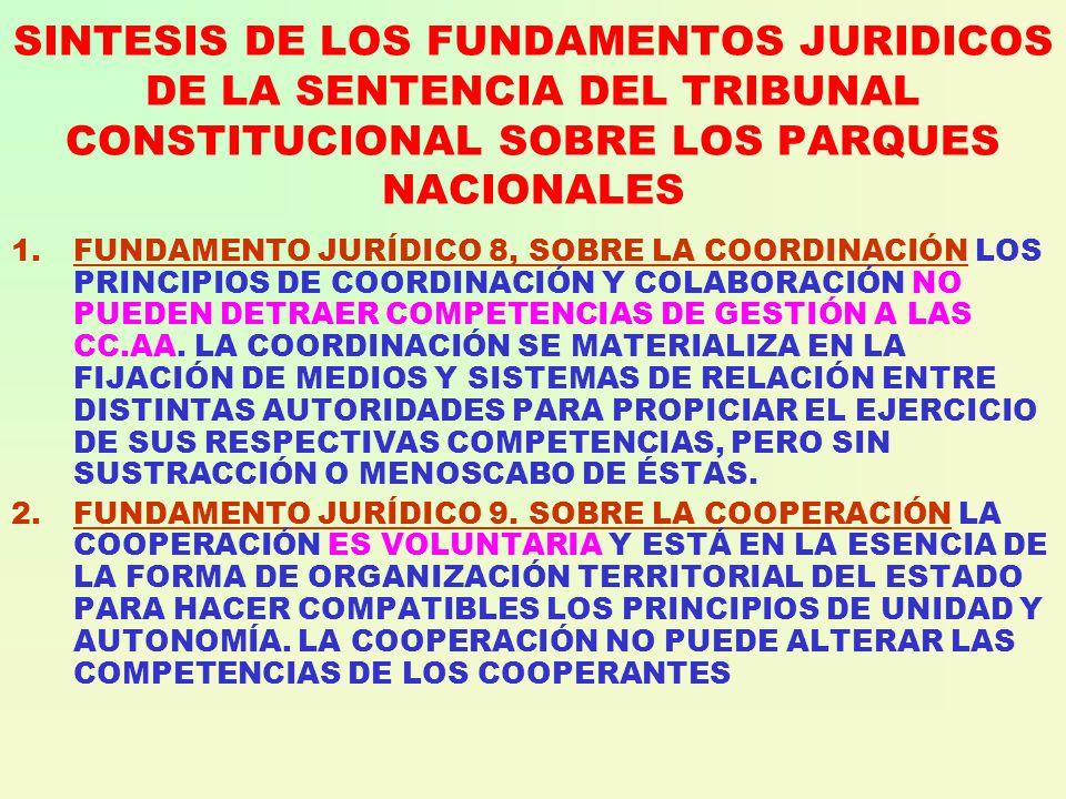 SINTESIS DE LOS FUNDAMENTOS JURIDICOS DE LA SENTENCIA DEL TRIBUNAL CONSTITUCIONAL SOBRE LOS PARQUES NACIONALES 1.FUNDAMENTO JURÍDICO 8, SOBRE LA COORDINACIÓN LOS PRINCIPIOS DE COORDINACIÓN Y COLABORACIÓN NO PUEDEN DETRAER COMPETENCIAS DE GESTIÓN A LAS CC.AA.