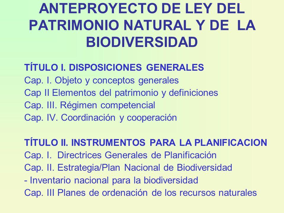 ANTEPROYECTO DE LEY DEL PATRIMONIO NATURAL Y DE LA BIODIVERSIDAD TÍTULO I.
