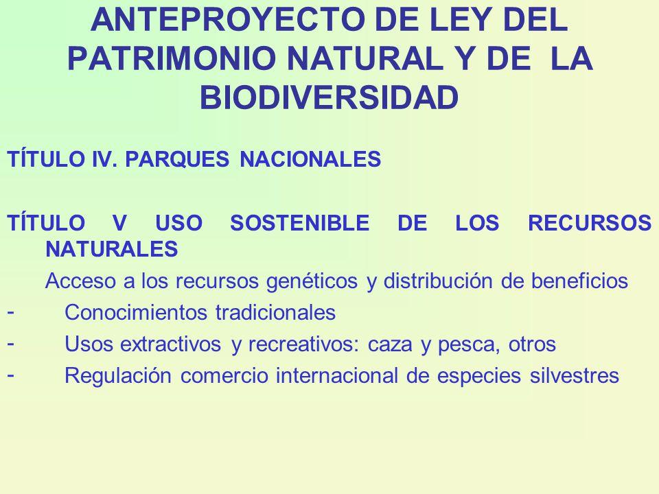 ANTEPROYECTO DE LEY DEL PATRIMONIO NATURAL Y DE LA BIODIVERSIDAD TÍTULO IV.