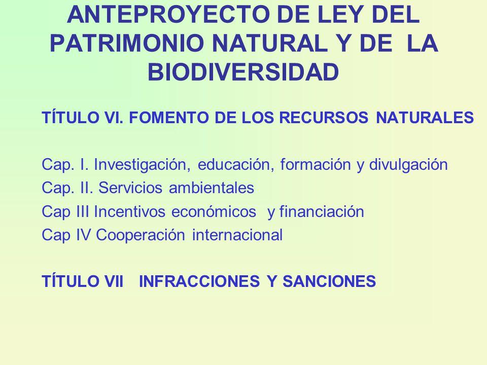 ANTEPROYECTO DE LEY DEL PATRIMONIO NATURAL Y DE LA BIODIVERSIDAD TÍTULO VI.