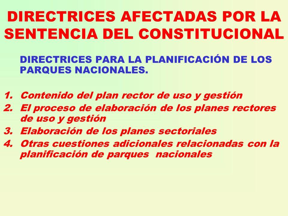 DIRECTRICES AFECTADAS POR LA SENTENCIA DEL CONSTITUCIONAL DIRECTRICES PARA LA PLANIFICACIÓN DE LOS PARQUES NACIONALES.