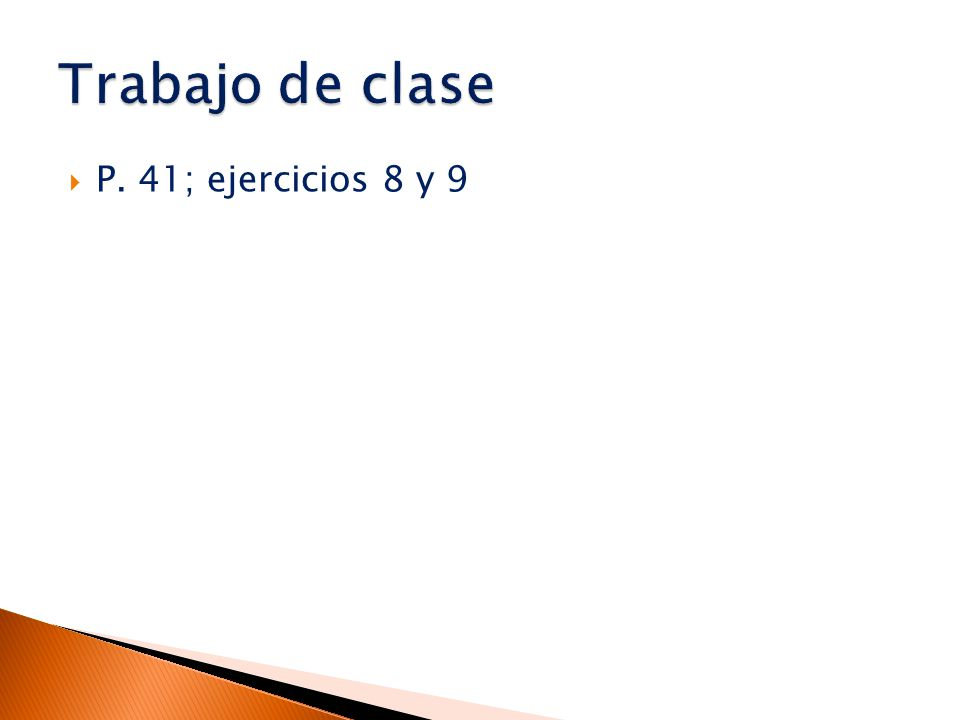  P. 41; ejercicios 8 y 9