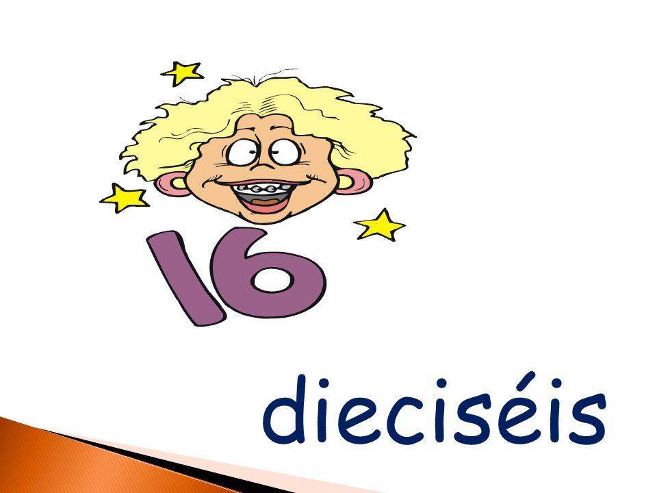 dieciséis