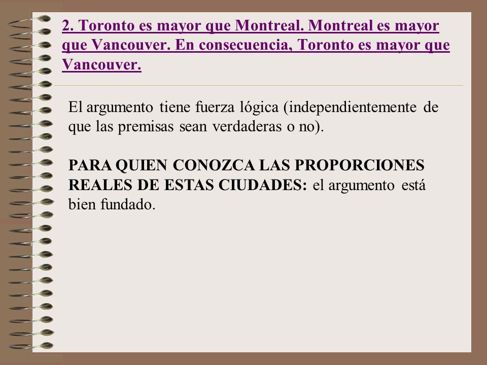 2. Toronto es mayor que Montreal. Montreal es mayor que Vancouver.