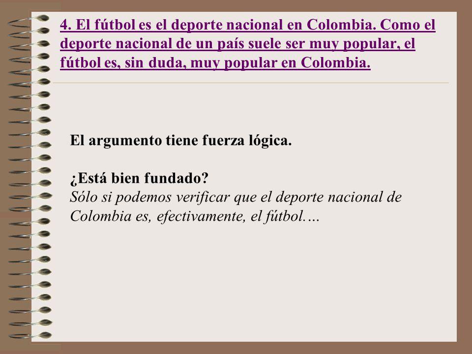 4. El fútbol es el deporte nacional en Colombia.
