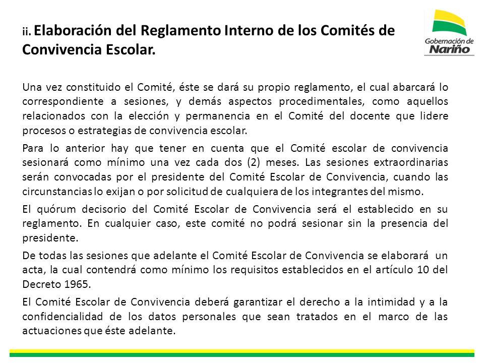 ii. Elaboración del Reglamento Interno de los Comités de Convivencia Escolar.