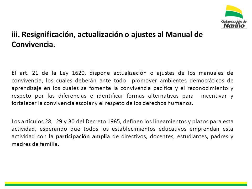 iii. Resignificación, actualización o ajustes al Manual de Convivencia.