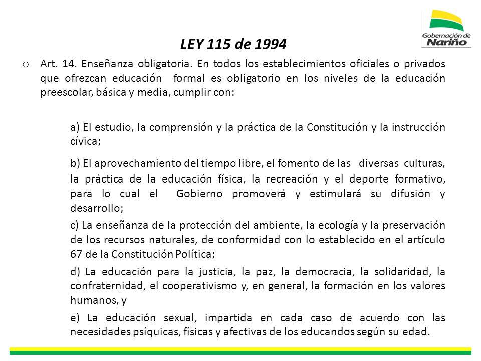 LEY 115 de 1994 o Art. 14. Enseñanza obligatoria.
