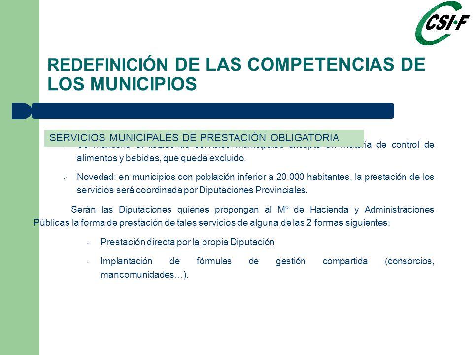 Se mantiene el listado de servicios municipales excepto en materia de control de alimentos y bebidas, que queda excluido.