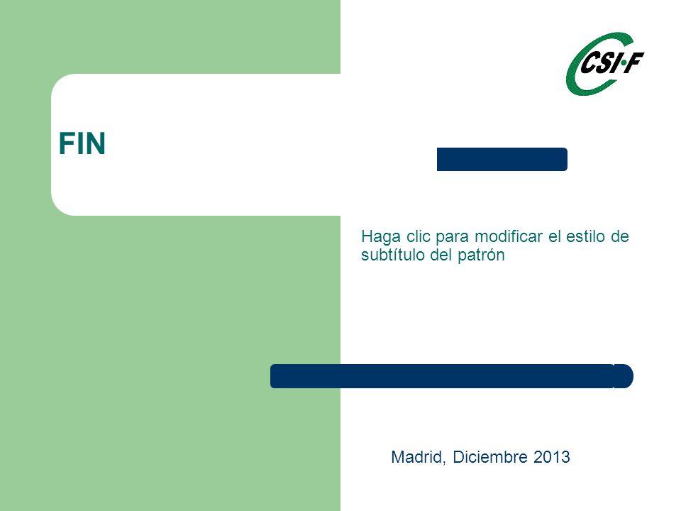 Haga clic para modificar el estilo de subtítulo del patrón FIN Madrid, Diciembre 2013