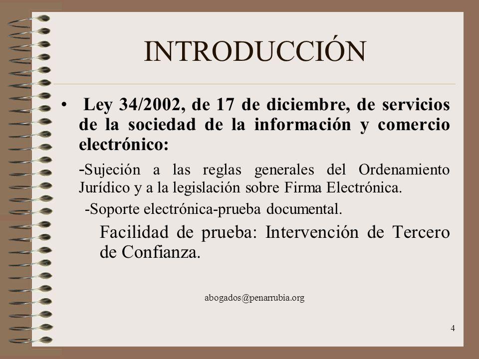 4 INTRODUCCIÓN Ley 34/2002, de 17 de diciembre, de servicios de la sociedad de la información y comercio electrónico: - Sujeción a las reglas generales del Ordenamiento Jurídico y a la legislación sobre Firma Electrónica.