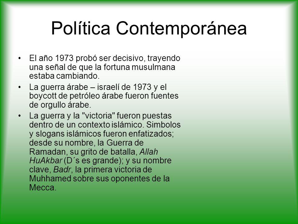 Política Contemporánea El año 1973 probó ser decisivo, trayendo una señal de que la fortuna musulmana estaba cambiando.