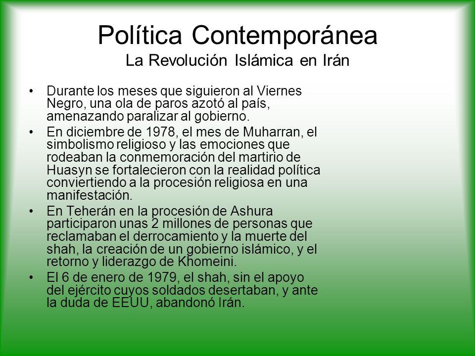 Política Contemporánea La Revolución Islámica en Irán Durante los meses que siguieron al Viernes Negro, una ola de paros azotó al país, amenazando paralizar al gobierno.