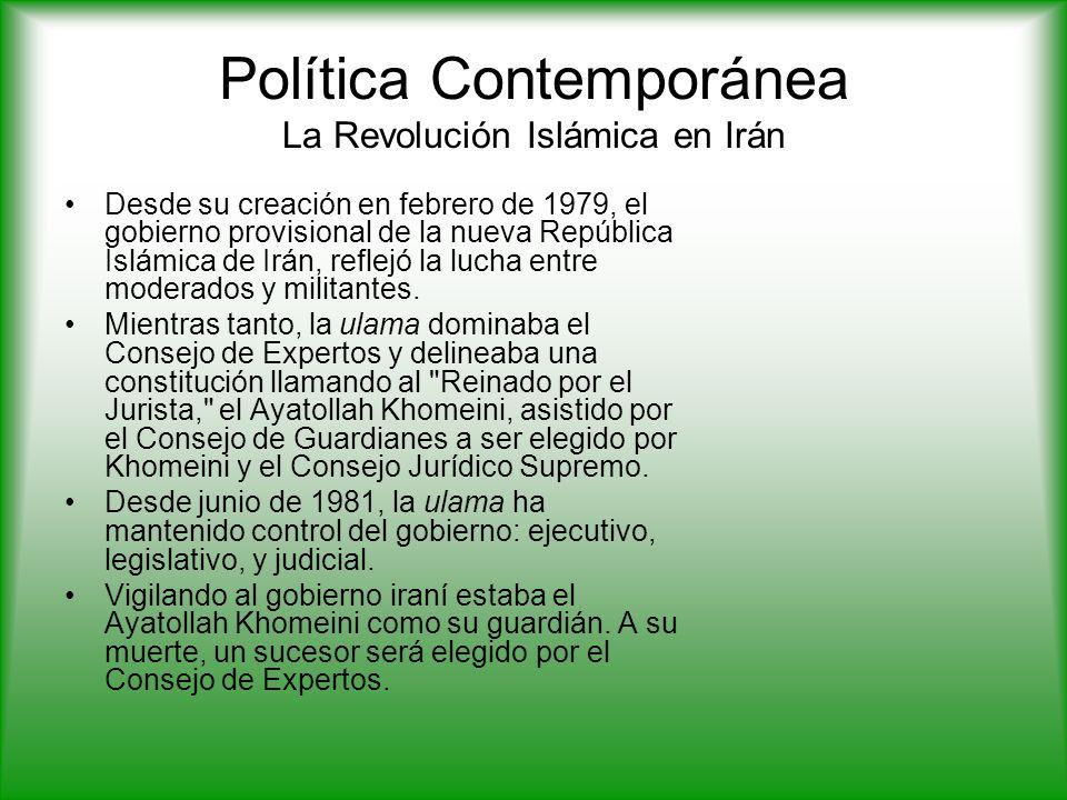 Política Contemporánea La Revolución Islámica en Irán Desde su creación en febrero de 1979, el gobierno provisional de la nueva República Islámica de Irán, reflejó la lucha entre moderados y militantes.