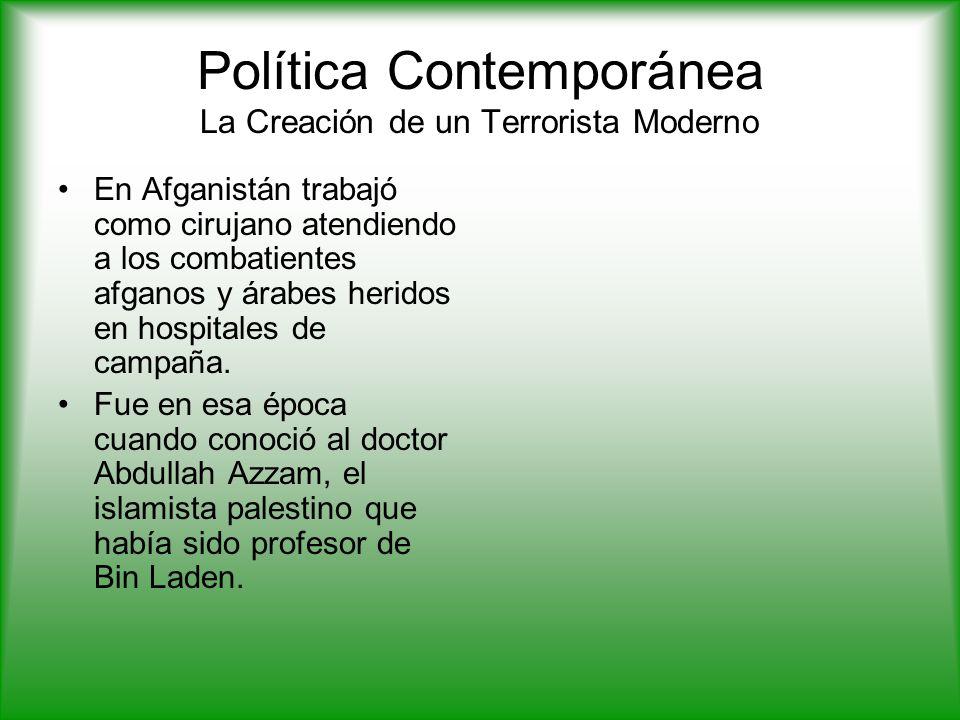 Política Contemporánea La Creación de un Terrorista Moderno En Afganistán trabajó como cirujano atendiendo a los combatientes afganos y árabes heridos en hospitales de campaña.