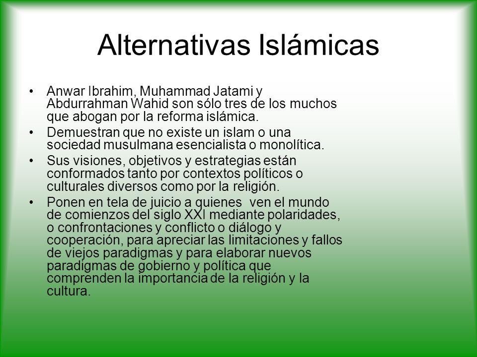 Alternativas Islámicas Anwar Ibrahim, Muhammad Jatami y Abdurrahman Wahid son sólo tres de los muchos que abogan por la reforma islámica.
