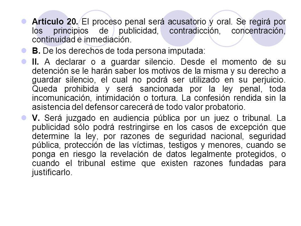 Artículo 20. El proceso penal será acusatorio y oral.