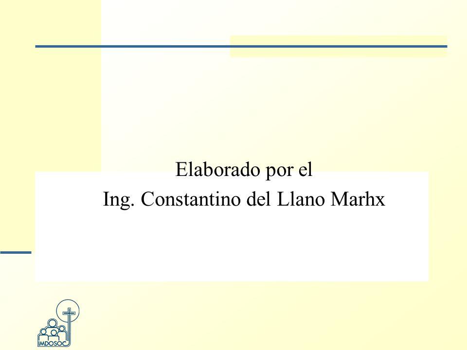 Elaborado por el Ing. Constantino del Llano Marhx