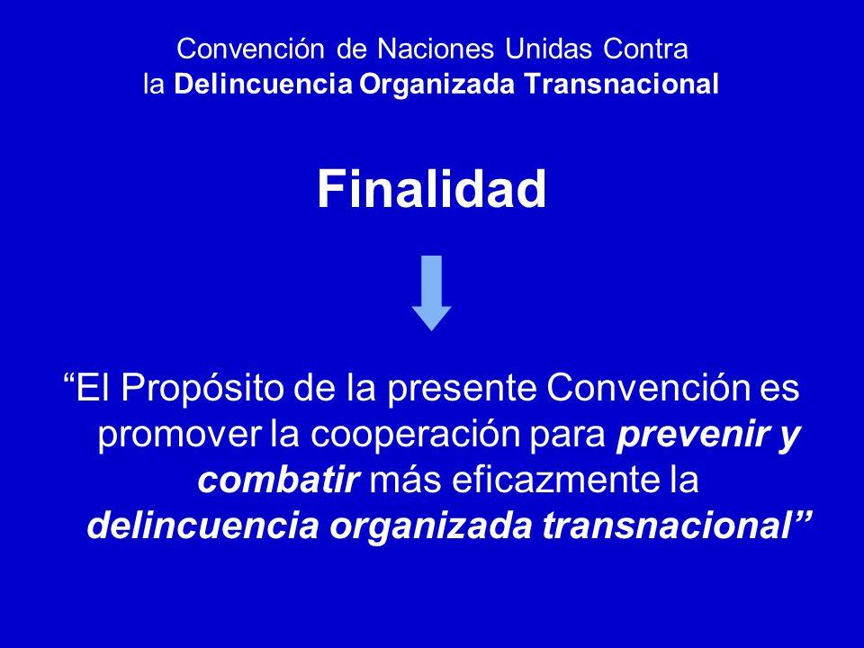 Convención de las Naciones Unidas Contra la Delincuencia Organizada Trasnacional Protocolo para Prevenir, Reprimir y Sancionar la Trata de Personas Especialmente Mujeres y Niños Protocolo Contra el Tráfico Ilícito de Migrantes por Tierra, Mar y Aire Antecedentes Ley 26.364