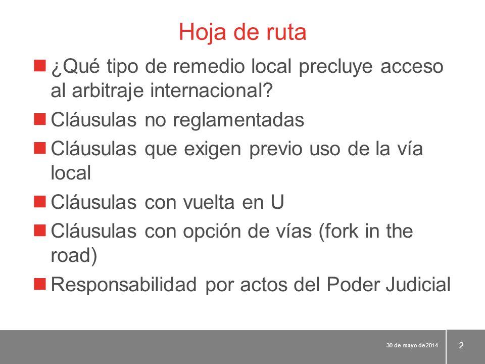 Hoja de ruta ¿Qué tipo de remedio local precluye acceso al arbitraje internacional.
